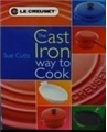 Cast Iron Way to Cook