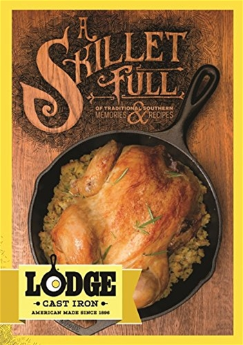 A Skillet Full Cast Iron Cookbook