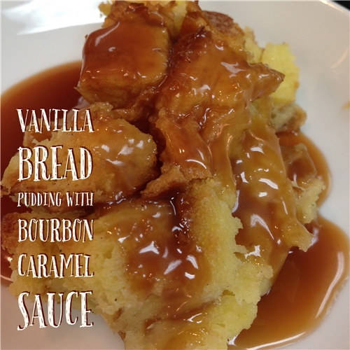 Vanilla Bread Pudding with Bourbon Caramel Sauce